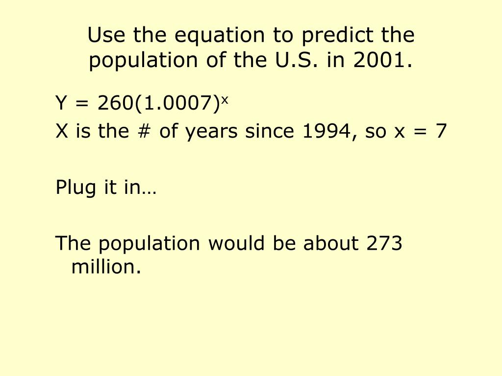 Use the equation to predict the population of the U.S. in 2001.