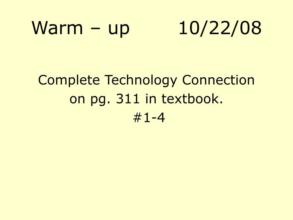 Warm – up10/22/08