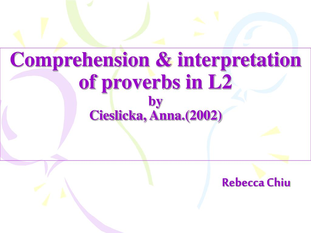 comprehension interpretation of proverbs in l2 by cieslicka anna 2002 l.