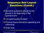 sequence and layout decisions contd