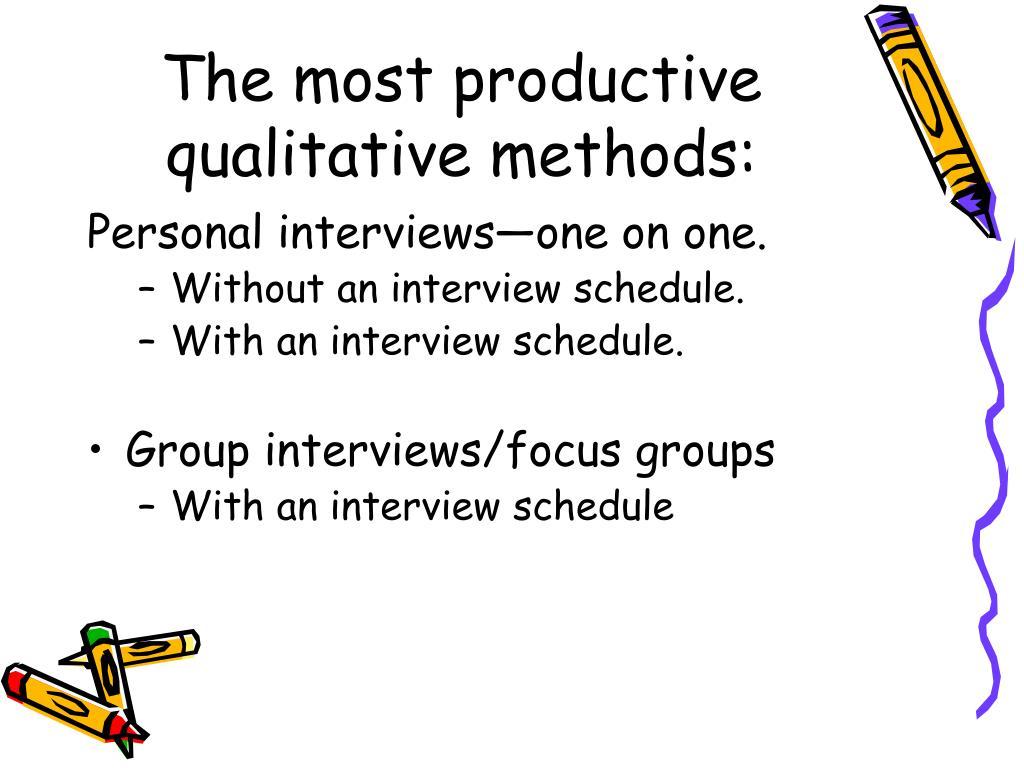 The most productive qualitative methods: