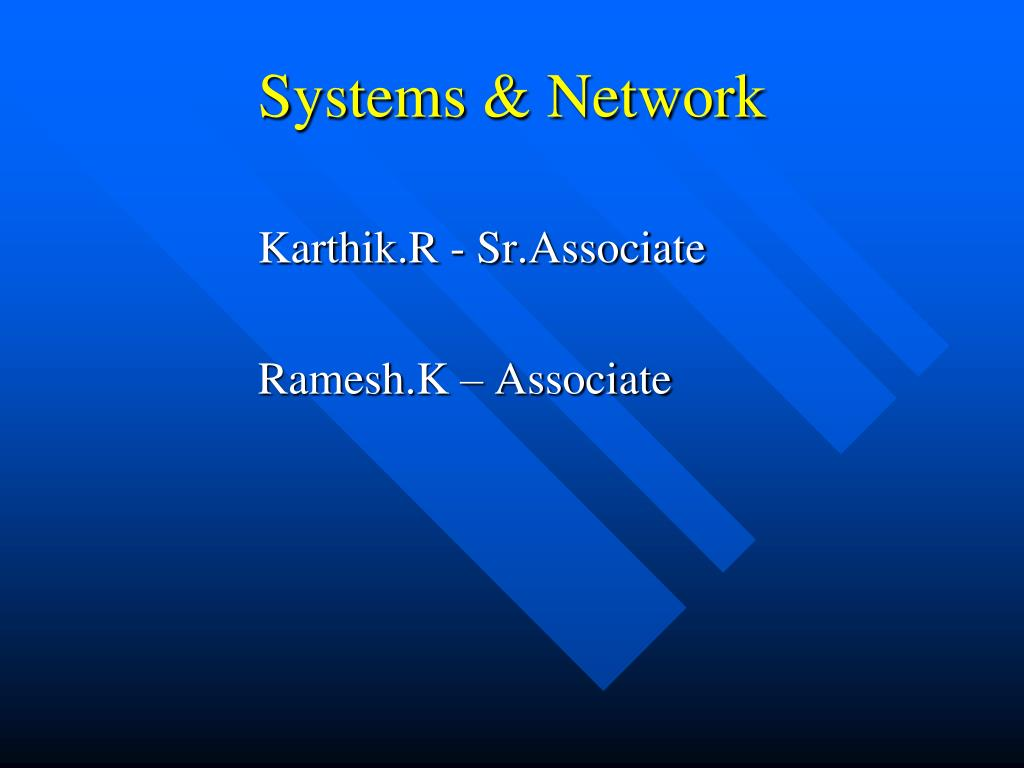 Systems & Network