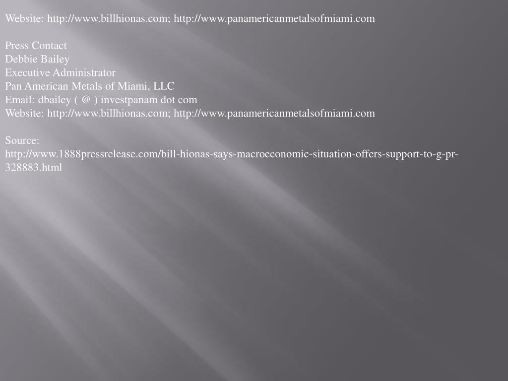 Website: http://www.billhionas.com; http://www.panamericanmetalsofmiami.com