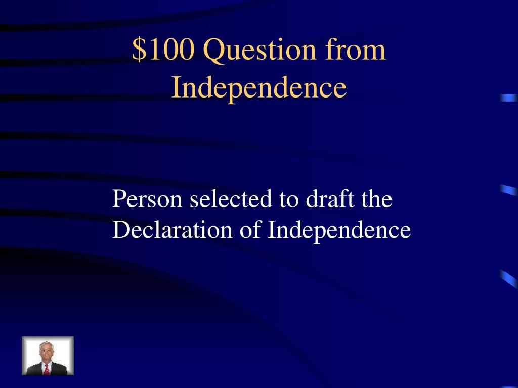 $100 Question from Independence