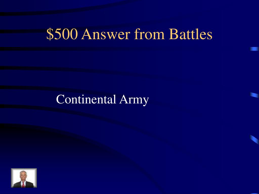 $500 Answer from Battles