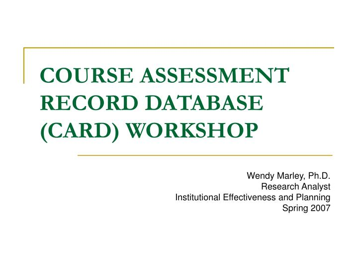 course assessment record database card workshop n.