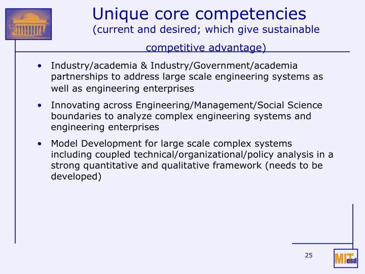 Unique core competencies