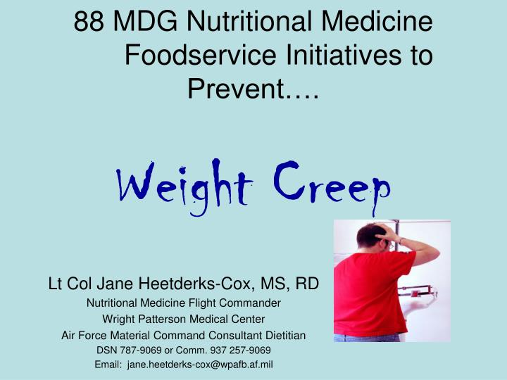 88 mdg nutritional medicine foodservice initiatives to prevent weight creep n.