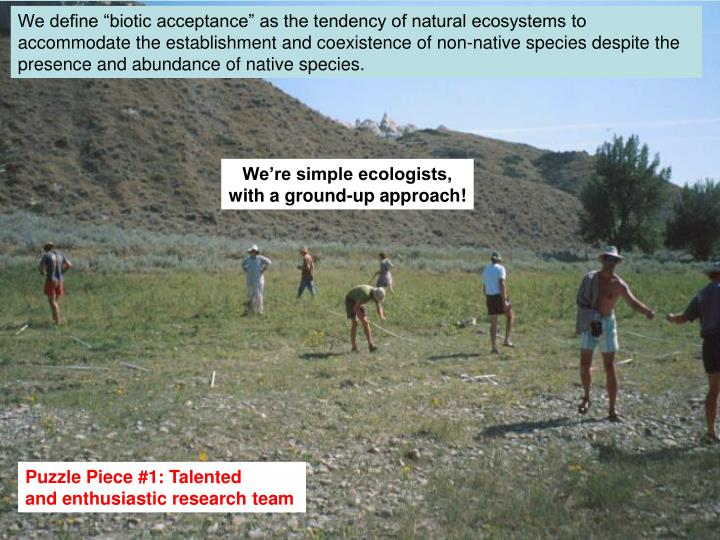"We define ""biotic acceptance"" as the tendency of natural ecosystems to accommodate the establish..."