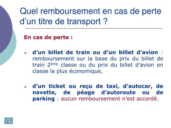 Quel remboursement en cas de perte d'un titre de transport ?