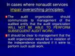 in cases where nonaudit services impair overarching principles