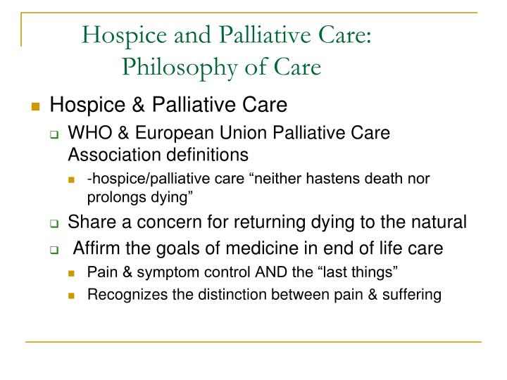 Hospice and Palliative Care:       Philosophy of Care