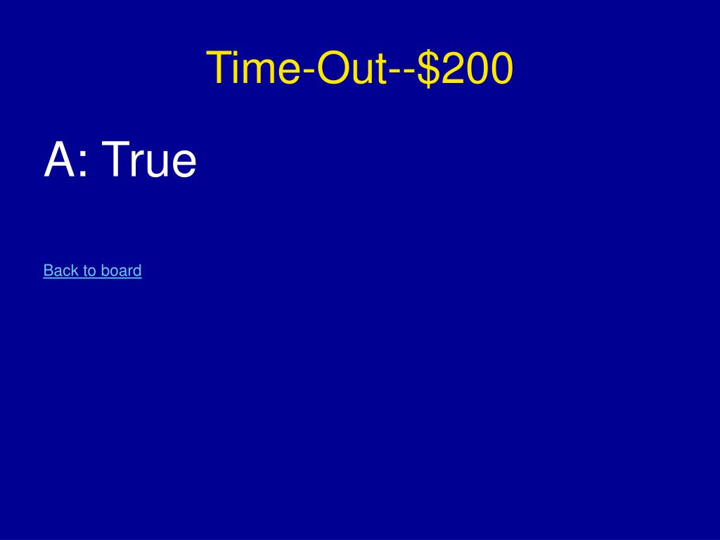 Time-Out--$200