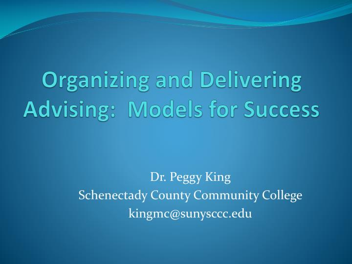 organizing and delivering advising models for success n.