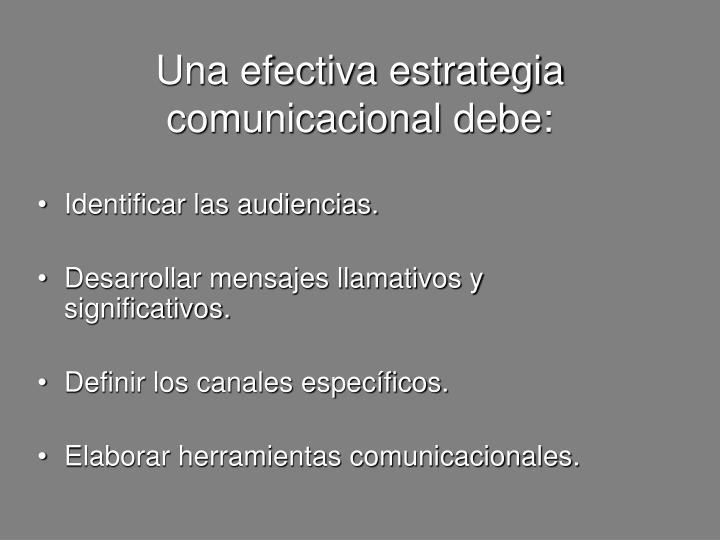 Una efectiva estrategia comunicacional debe