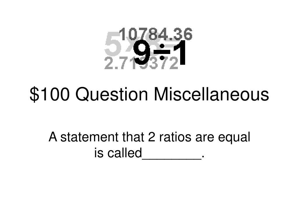 $100 Question Miscellaneous