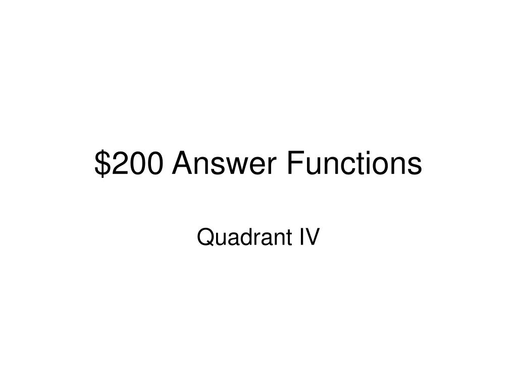$200 Answer Functions