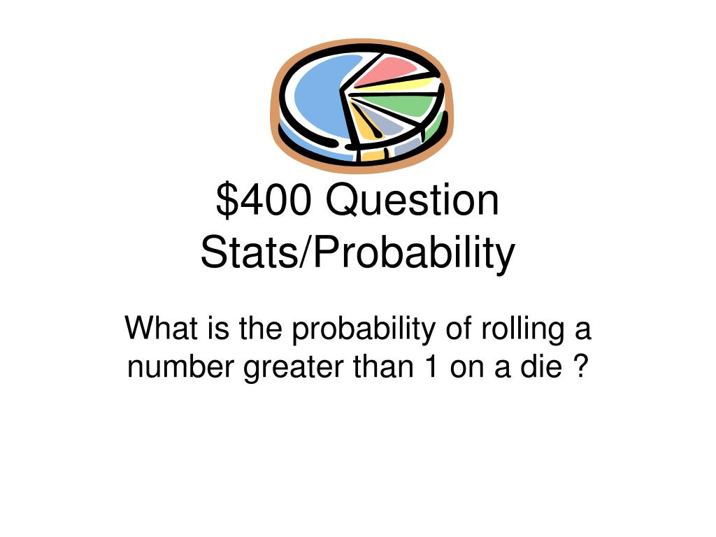 $400 Question Stats/Probability