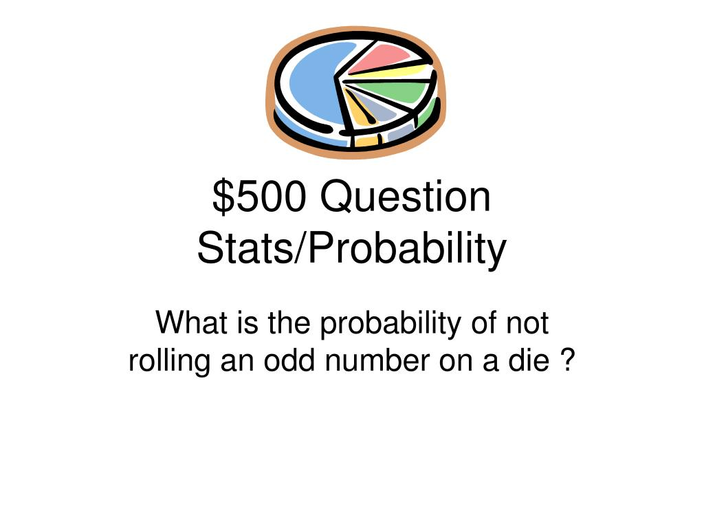 $500 Question Stats/Probability