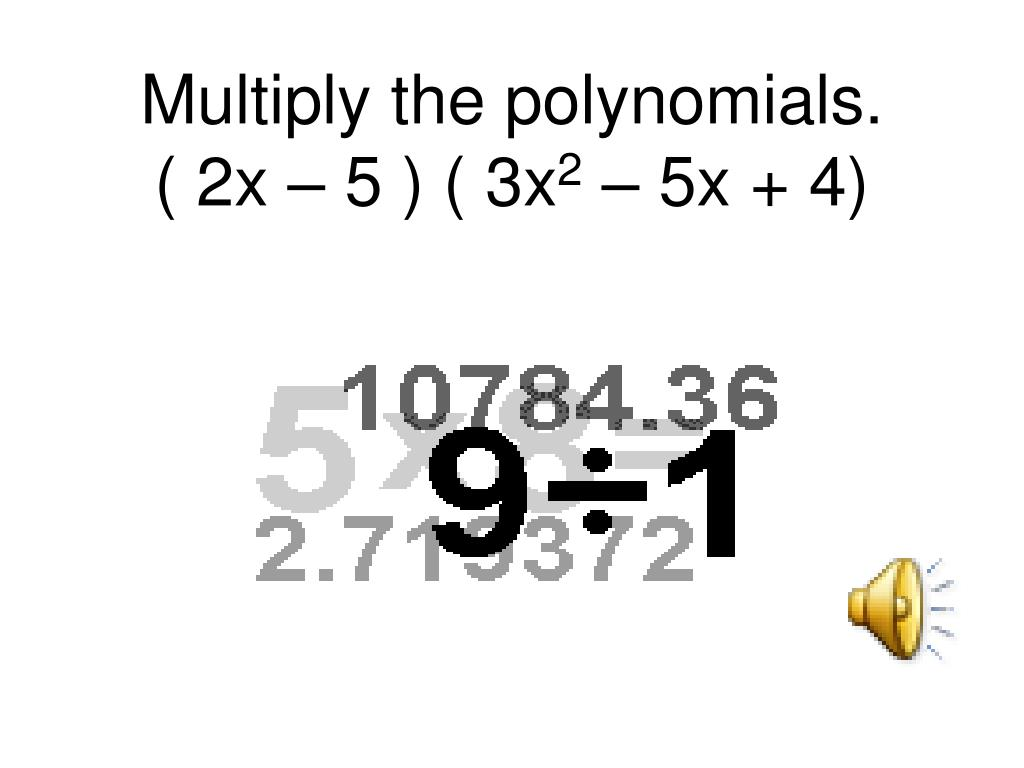 Multiply the polynomials.                 ( 2x – 5 ) ( 3x