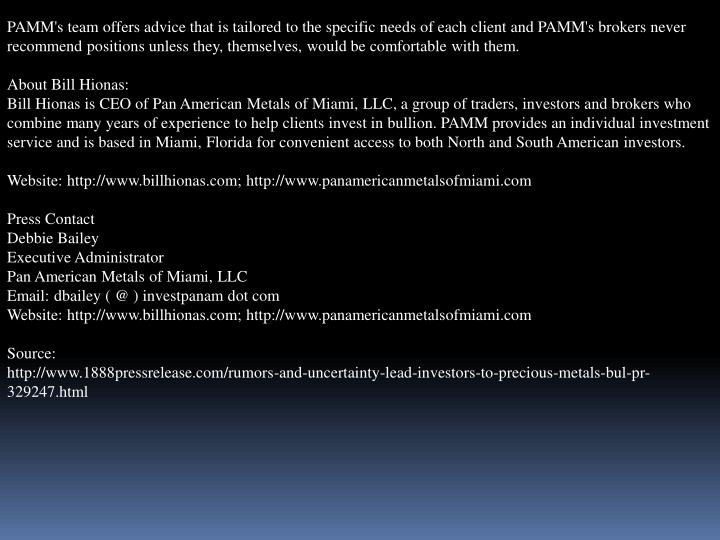 PAMM's team offers advice that is tailored to the specific needs of each client and PAMM's brokers n...