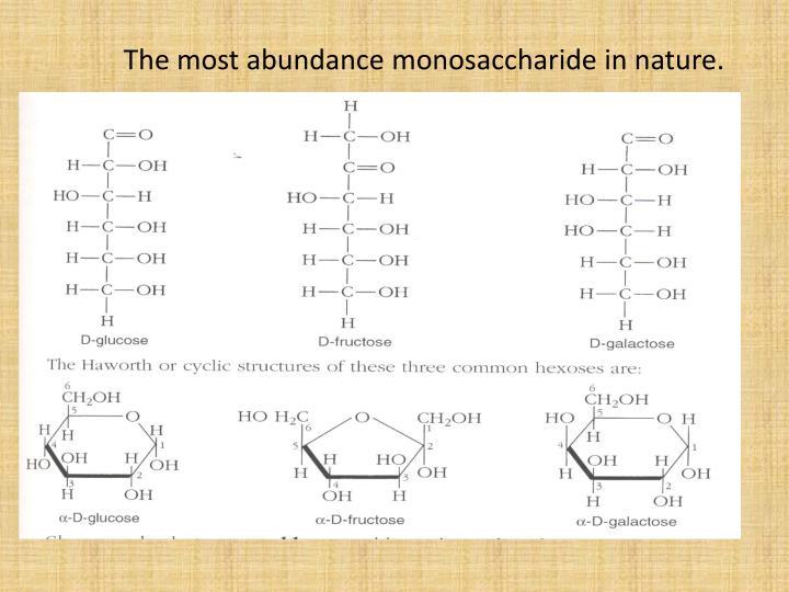 The most abundance monosaccharide in nature.