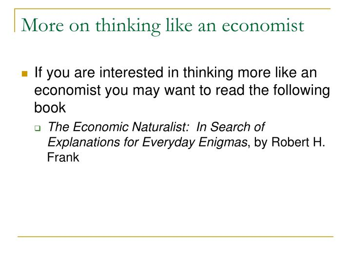 More on thinking like an economist
