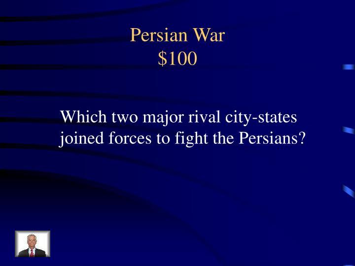 Persian war 100