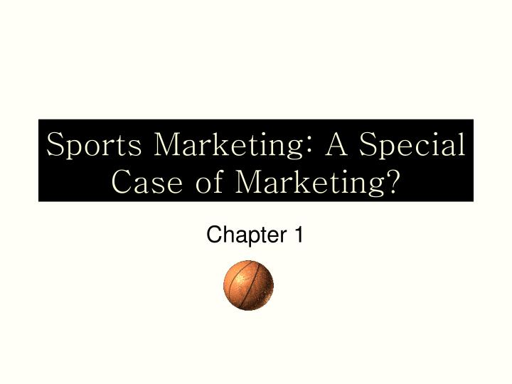 sports marketing a special case of marketing n.