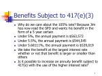 benefits subject to 417 e 3