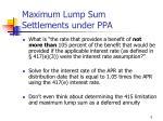 maximum lump sum settlements under ppa5