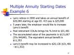 multiple annuity starting dates example 6