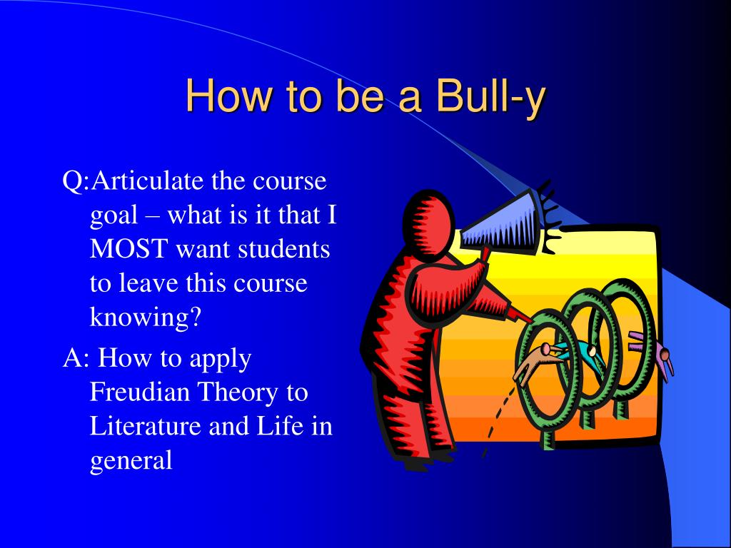 How to be a Bull-y