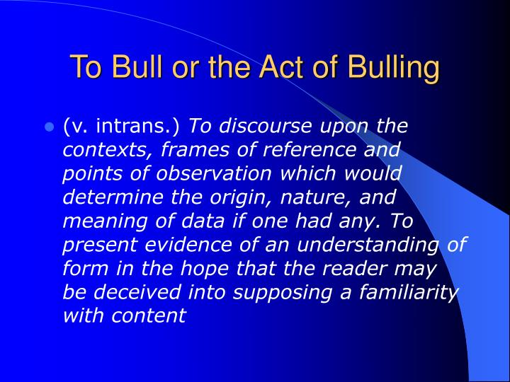 To bull or the act of bulling
