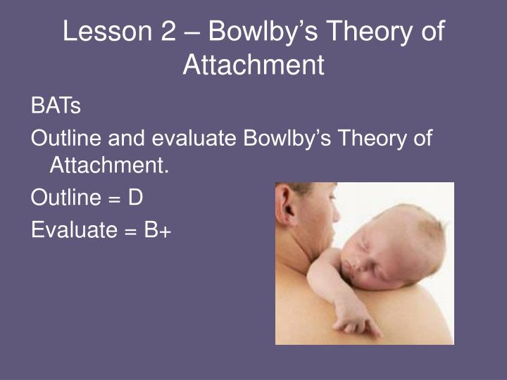 bowlby s attachment theory Attachment is a theory about danger and how we organize in the face of it crittenden and clausson 2000 we hear a lot about 'attachment' and its important in care proceedings.