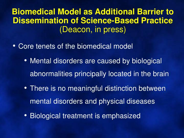 Biomedical Model as Additional Barrier to Dissemination of Science-Based Practice