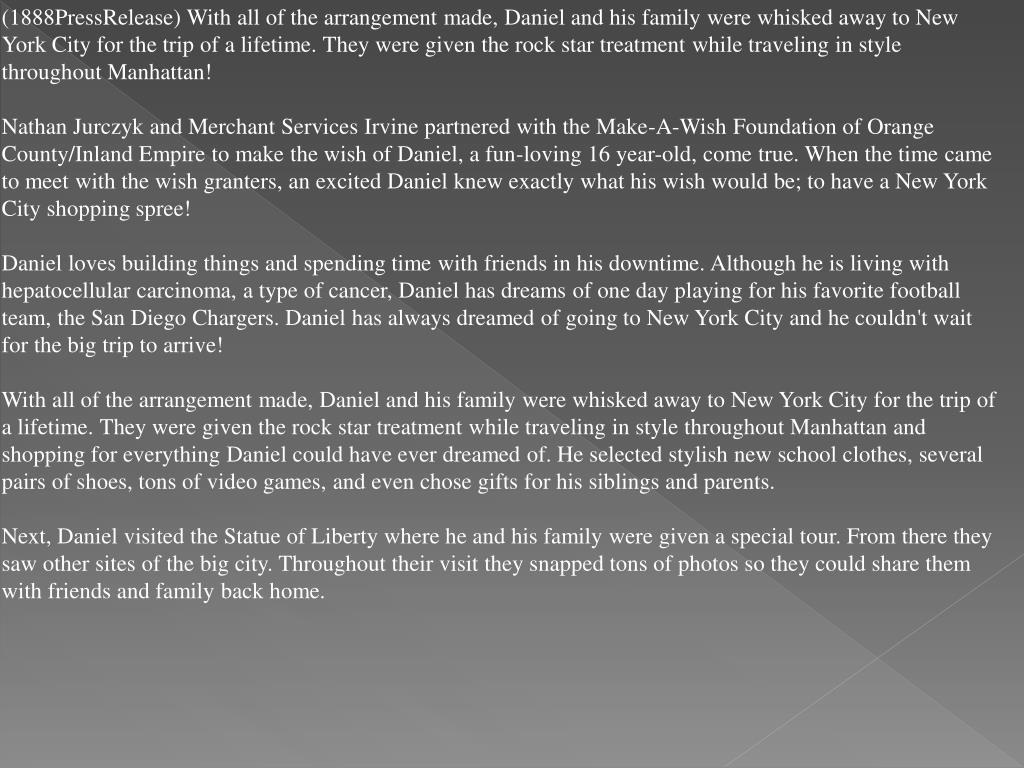 (1888PressRelease) With all of the arrangement made, Daniel and his family were whisked away to New York City for the trip of a lifetime. They were given the rock star treatment while traveling in style throughout Manhattan!