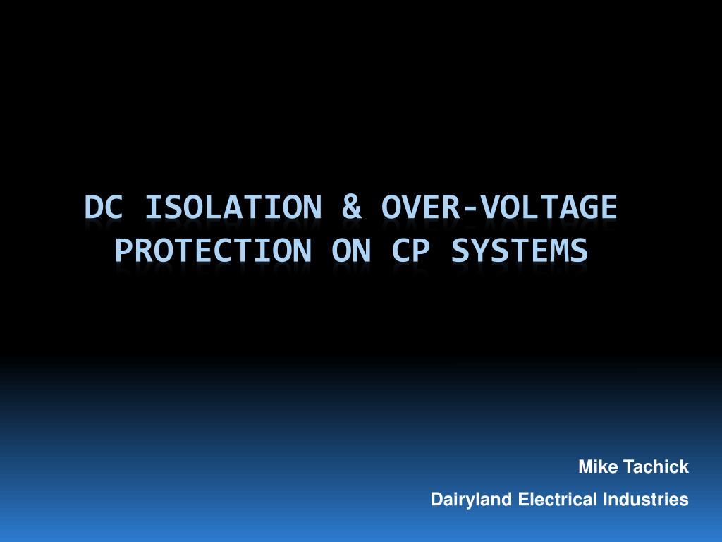 dc isolation over voltage protection on cp systems l.