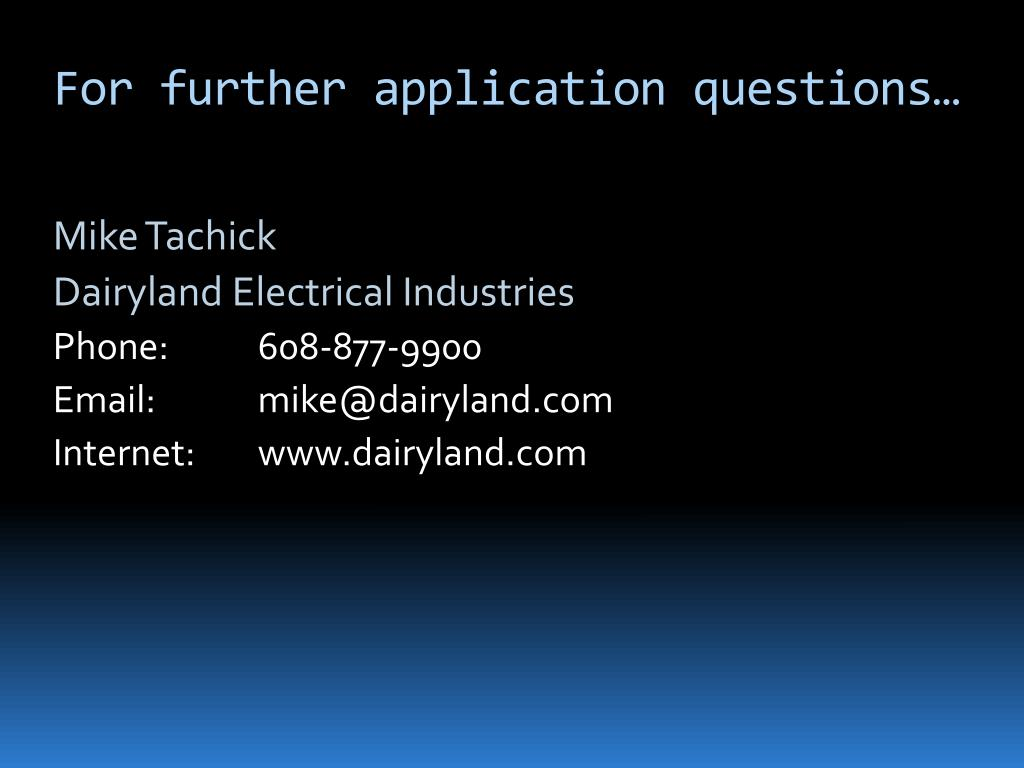 For further application questions…
