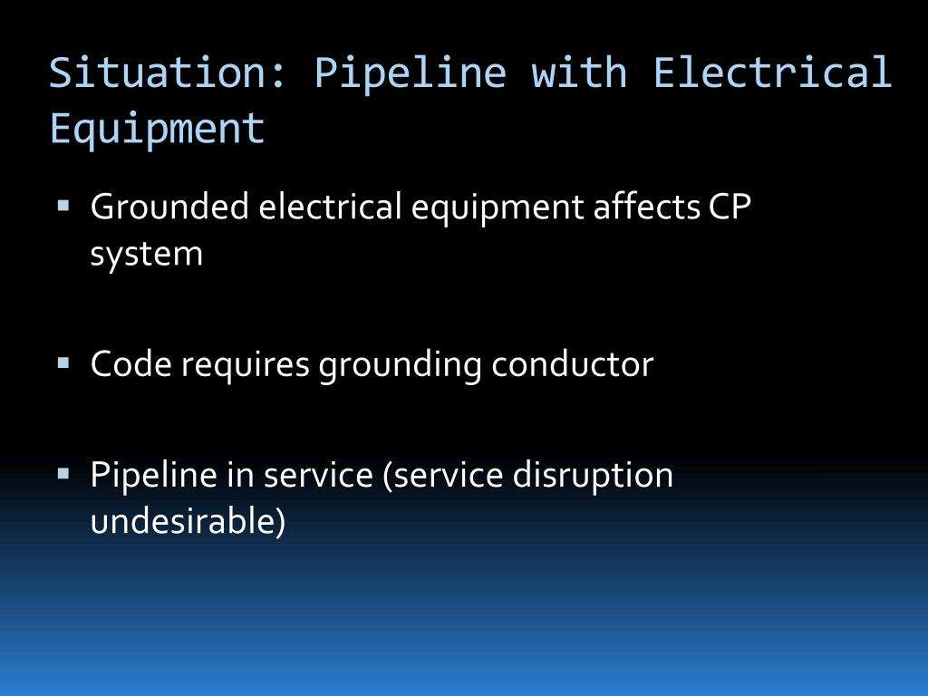 Situation: Pipeline with Electrical Equipment