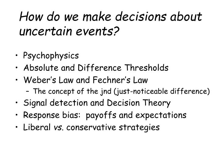 how do we make decisions about uncertain events n.