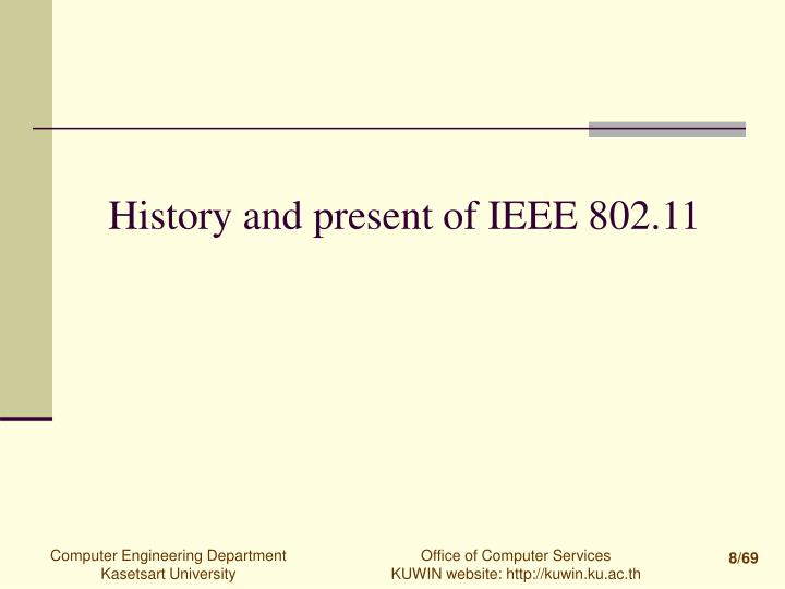 History and present of IEEE 802.11
