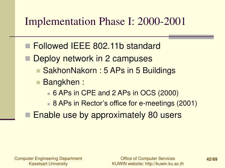 Implementation Phase I: 2000-2001