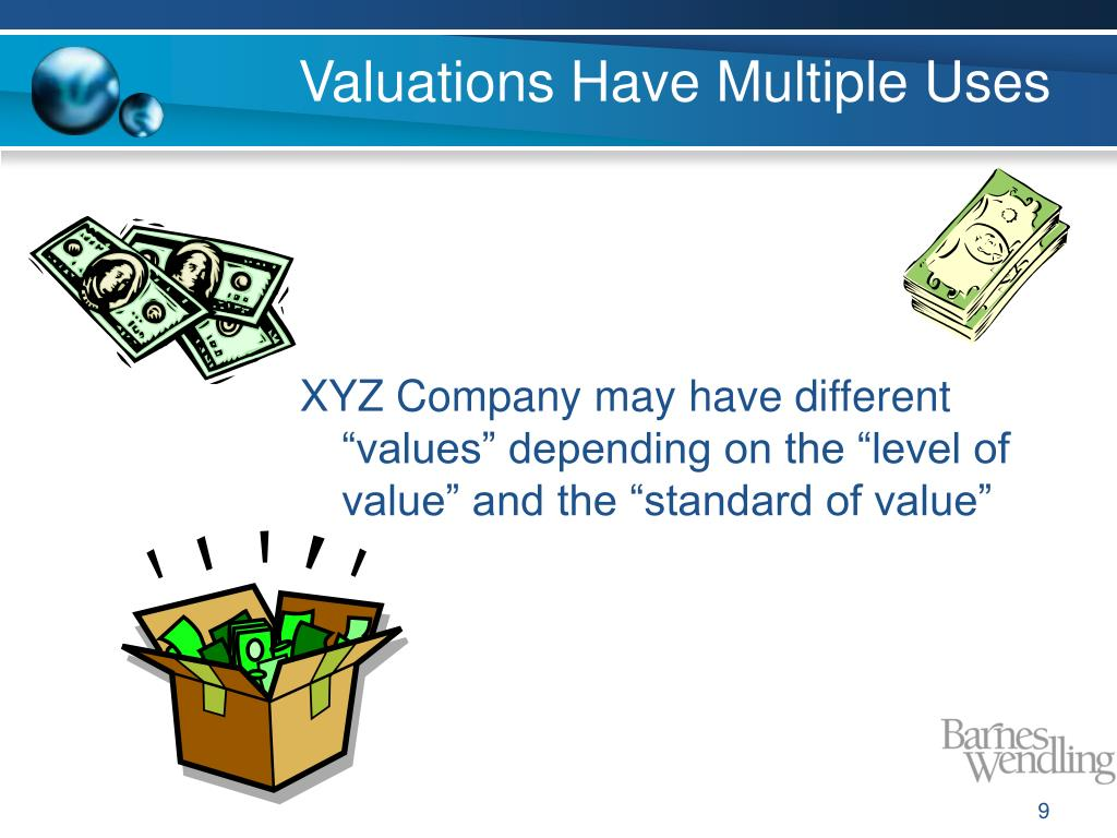 Valuations Have Multiple Uses