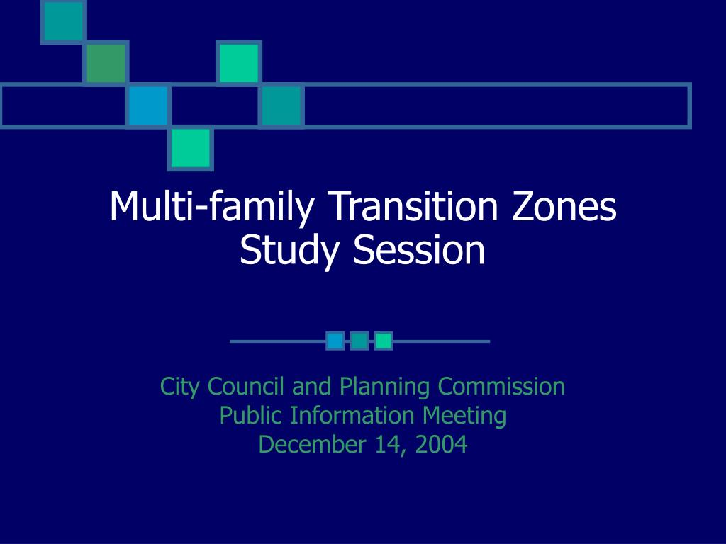 multi family transition zones study session l.