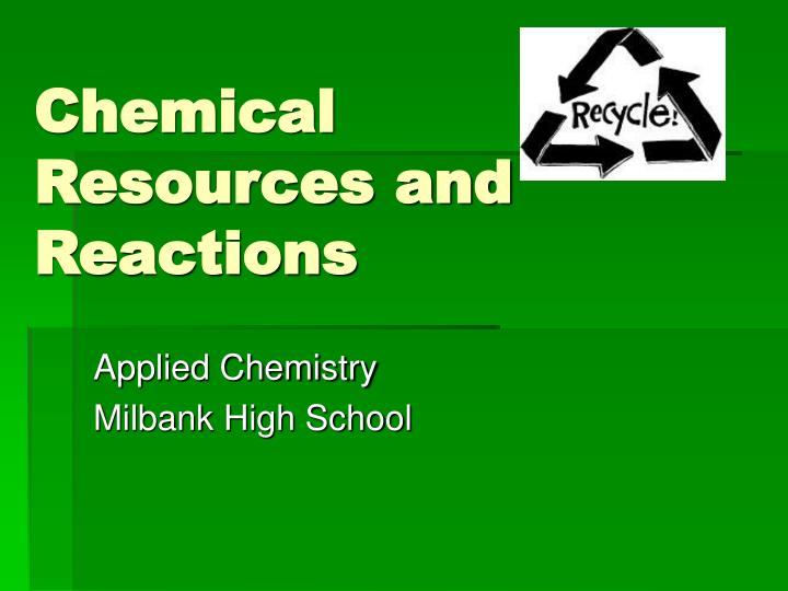 chemical resources and reactions n.