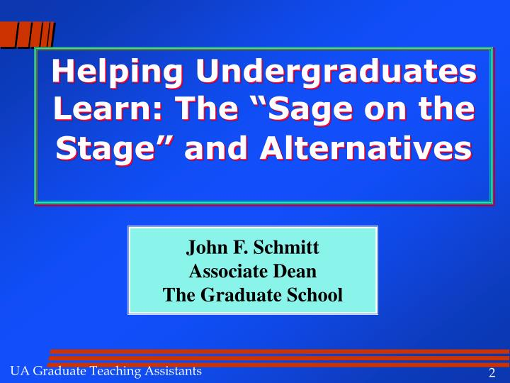 Helping undergraduates learn the sage on the stage and alternatives