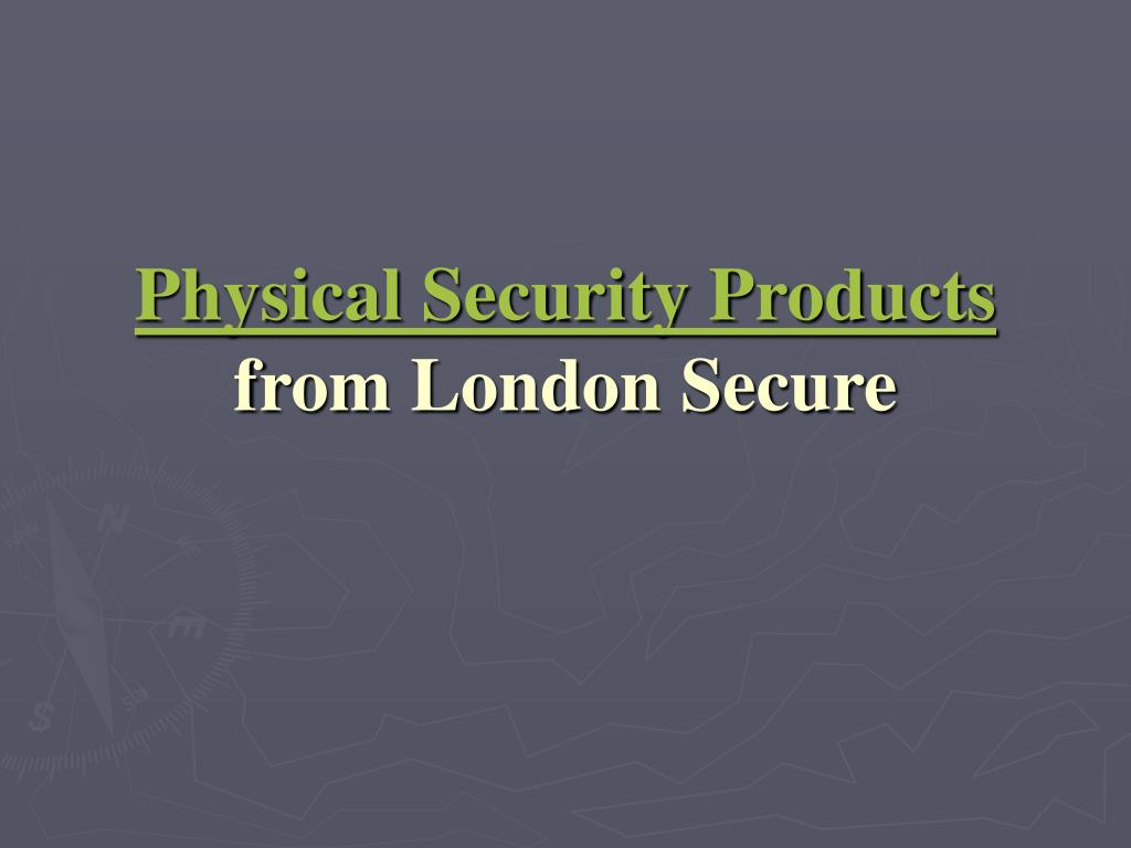 physical security products from london secure l.
