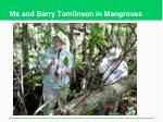 me and barry tomlinson in mangroves