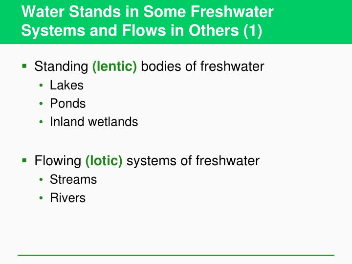 Water Stands in Some Freshwater Systems and Flows in Others (1)